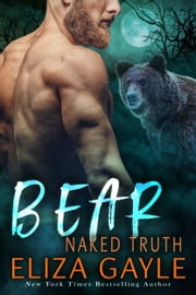 Bear Naked Truth ebook by Eliza Gayle