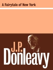 A Fairy Tale of New York ebook by J.P. Donleavy