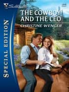 The Cowboy and the CEO ebook by Christine Wenger
