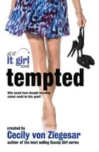Tempted: An It Girl Novel ebook by Headline