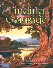 Finding Courage ebook by Victoria Michele Rembert