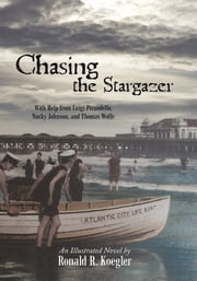 Chasing the Stargazer - With Help from Luigi Pirandello, Nucky Johnson, and Thomas Wolfe ebook by Ronald R. Koegler