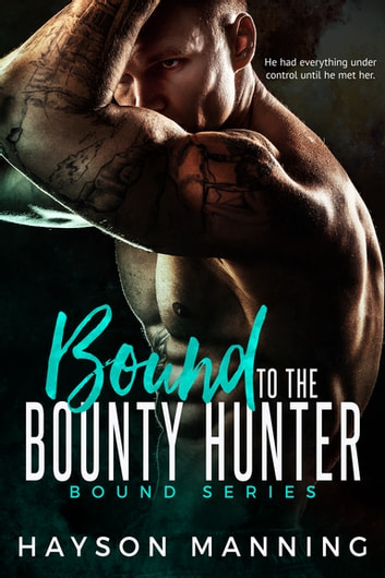 Bound to the Bounty Hunter ebook by Hayson Manning
