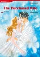 The Purchased Wife (Harlequin Comics) ebook by Michelle Reid,Natsue Ogoshi