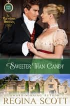 Sweeter Than Candy: A Regency Novella ebook by Regina Scott