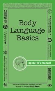 Body Language Basics - How to analyze and recognize the subtle messages sent by someone's body ebook by Shelly Hagen