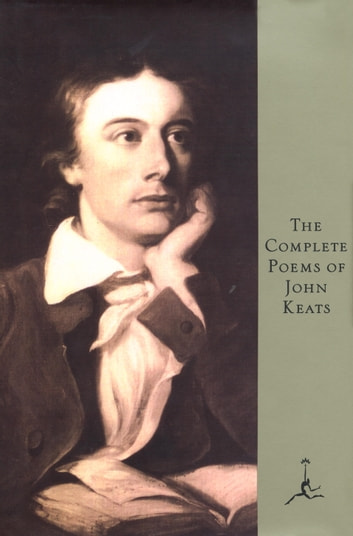 The Complete Poems of John Keats - (A Modern Library E-Book) ebook by John Keats