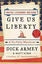 Give Us Liberty ebook by Dick Armey,Matt Kibbe