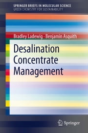Desalination Concentrate Management ebook by Bradley Ladewig,Benjamin Asquith