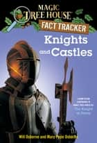 Knights and Castles - A Nonfiction Companion to Magic Tree House #2: The Knight at Dawn ebook by Mary Pope Osborne, Will Osborne, Sal Murdocca