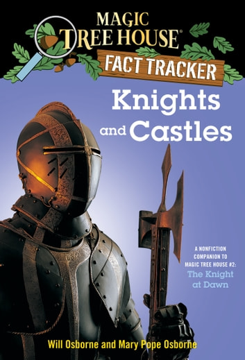 Knights and Castles - A Nonfiction Companion to Magic Tree House #2: The Knight at Dawn ebook by Mary Pope Osborne