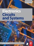 Electronics - Circuits and Systems ebook by Owen Bishop
