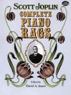 Complete Piano Rags ebook by Scott Joplin