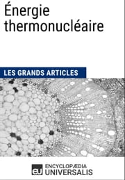 Énergie thermonucléaire ebook by Encyclopaedia Universalis,Les Grands Articles