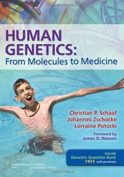 Human Genetics - From Molecules to Medicine ebook by Christian P. Schaaf,Johannes Zschocke,Lorraine Potocki