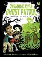 Ghosts Don't Ride Bikes, Do They? ebook by Andres Miedoso, Victor Rivas