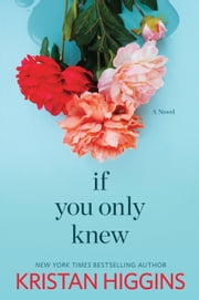 If You Only Knew: The First Five Chapters ebook by Kristan Higgins