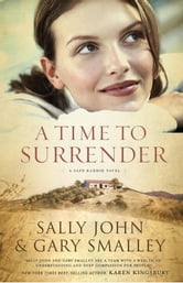 A Time to Surrender - Safe Harbor, Book #3 ebook by Sally John