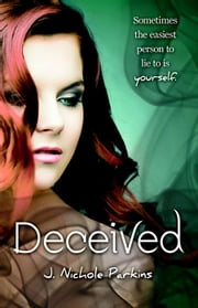 Deceived - Burned, #2 ebook by J. Nichole Parkins