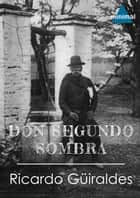 Don Segundo Sombra ebook by Ricardo Güiraldes