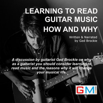 Learning To Read Guitar Music How and Why audiobook by Ged Brockie