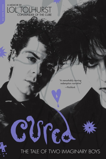 Cured - The Tale of Two Imaginary Boys ebook by Lol Tolhurst