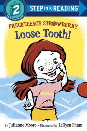 Freckleface Strawberry: Loose Tooth! ebook by Julianne Moore