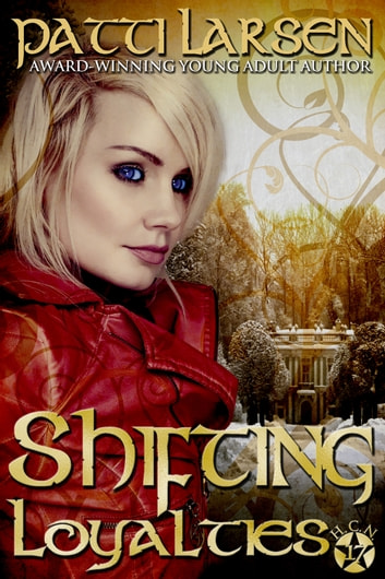 Shifting Loyalties ebook by Patti Larsen