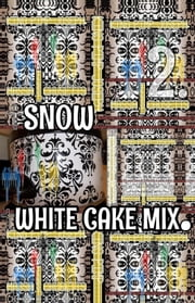 Snow White Cake Mix. Part 2. - Original Book Number Twenty-Three. ebook by Joseph Anthony Alizio Jr.,Edward Joseph Ellis,Vincent Joseph Allen