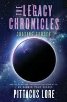 The Legacy Chronicles: Chasing Ghosts 電子書 by Pittacus Lore