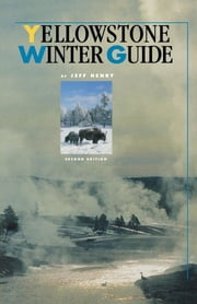Yellowstone Winter Guide ebook by Kobo.Web.Store.Products.Fields.ContributorFieldViewModel