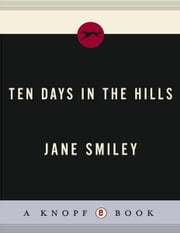Ten Days in the Hills ebook by Jane Smiley