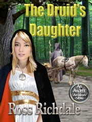 The Druid's Daughter ebook by Ross Richdale