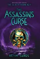 The Assassin's Curse ebook by Kevin Sands