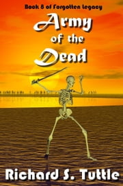 Army of the Dead (Forgotten Legacy #8) ebook by Richard S. Tuttle
