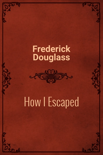 How I Escaped ebook by Frederick Douglass