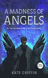A Madness of Angels - Or The Resurrection of Matthew Swift ebook by Kate Griffin