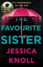 The Favourite Sister ebook by Jessica Knoll