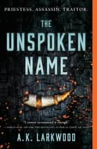The Unspoken Name ebook by