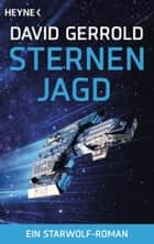 Sternenjagd - Ein Starwolf-Roman ebook by David Gerrold, Axel Merz