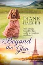 Beyond the Glen eBook by Diane Haeger