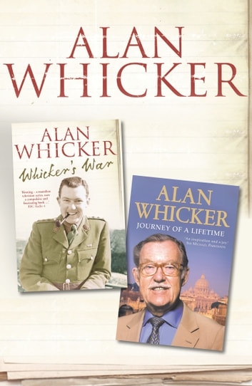Whicker's War and Journey of a Lifetime ebook by Alan Whicker