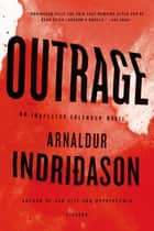 Outrage ebook by Arnaldur Indridason