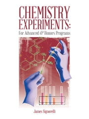 CHEMISTRY EXPERIMENTS - For Advanced & Honors Programs ebook by James Signorelli