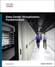 Data Center Virtualization Fundamentals - Understanding Techniques and Designs for Highly Efficient Data Centers with Cisco Nexus, UCS, MDS, and Beyond ebook by Gustavo A. A. Santana