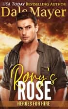 Rory's Rose - Heroes for Hire Series, Book 13 eBook by Dale Mayer