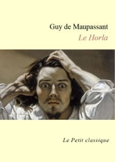 Le Horla de Guy de Maupassant (édition enrichie) ebook by Guy de Maupassant