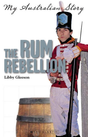 The Rum Rebellion ebook by Libby Gleeson