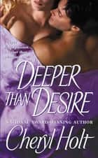 Deeper than Desire ebook by