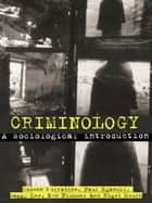 Criminology - A Sociological Introduction ebook by Eamonn Carrabine, Paul Iganski, Nigel South,...